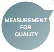 Measurement for Quality